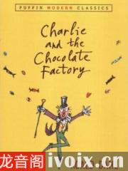 查理与巧克力工厂_英文版精读英文有声小说